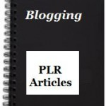 Free Unrestricted PLR Blogging Articles