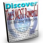 Discover the 3 Most Powerful List Building Strategies MRR Ebook