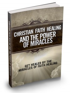 Christian Faith Healing and The Power of Miracles > MRR Ebook ...