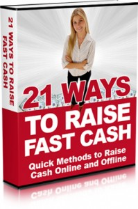 21 Ways To Raise Fast Cash With Mrr & Giveaway Rights