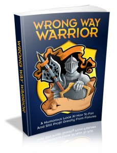 Wrong Way Warrior With Master Resell Rights