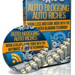 Auto Blogging Auto Riches
