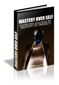 mastery over self
