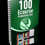 100_Ecourse_Publishing_Tips