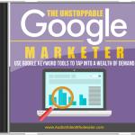 The Unstoppable Google Marketer MRR