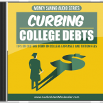 Curbing College Debts MRR Audio Book