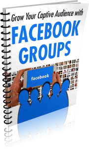 Grow-Captive-Audience-Facebook-Groups-free-report