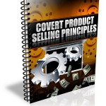 Covert Product Selling Principals PLR Report & Audio