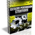 Extreme Persuasion Strategies PLR Report