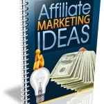 Affiliate Marketing Ideas Report