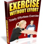 Free PLR Ebook > Exercise Without Effort