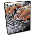 How to create your own Money Making E-books