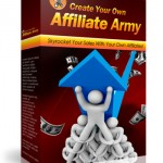 Create Your Own Affiliate Army