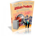 Finding The Best Affiliate Products to Promote