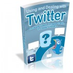 Using and Dealing with Twitter MRR Ebook