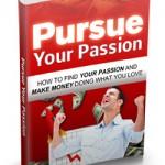 Pursue Your Passion Ebook