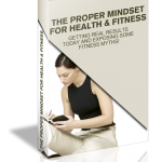 The Proper Mindset For Health & Fitness