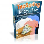 Tee-Spring-Know-How