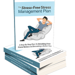 The Stress-Free Stress Management Plan