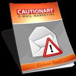 Cautionary Email Marketing