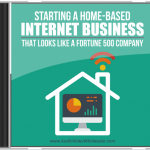 Starting A Home Based Internet Business That Looks Like A Fortune 500 Company MRR