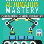 Marketing Automation Mastery